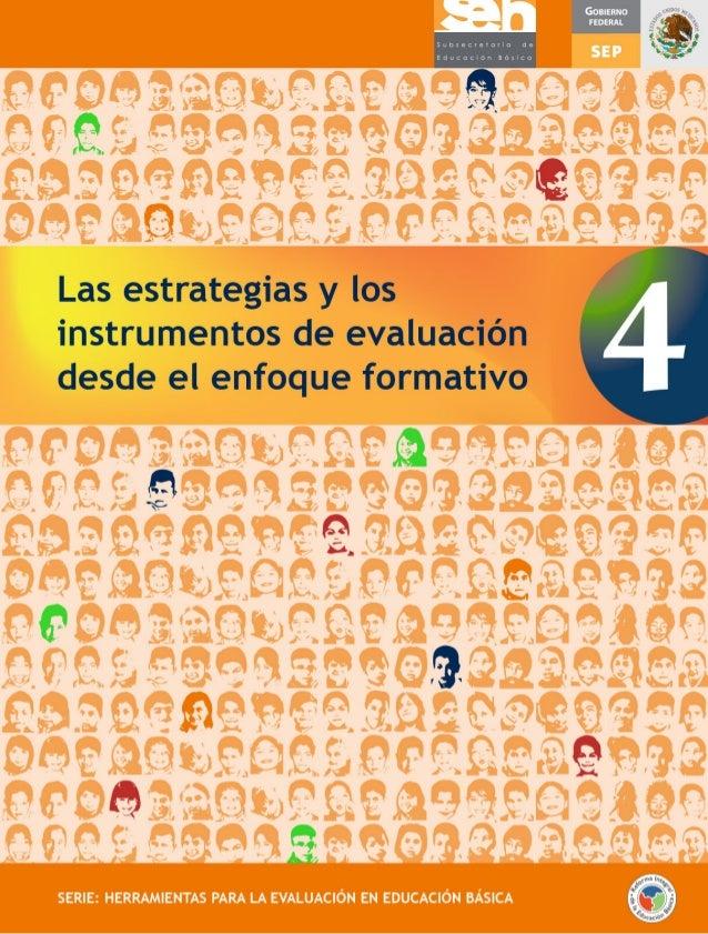 Las estrategias y los  instrumentos de evaluación  desde el enfoque formativo  SERIE: HERRAMIENTAS PARA LA EVALUACIÓN EN E...