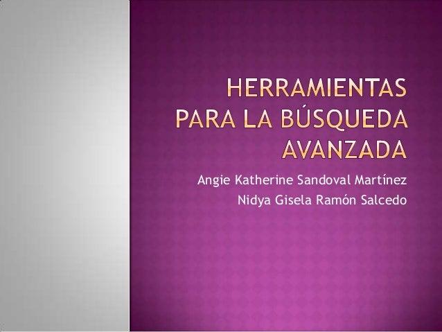 Angie Katherine Sandoval MartínezNidya Gisela Ramón Salcedo