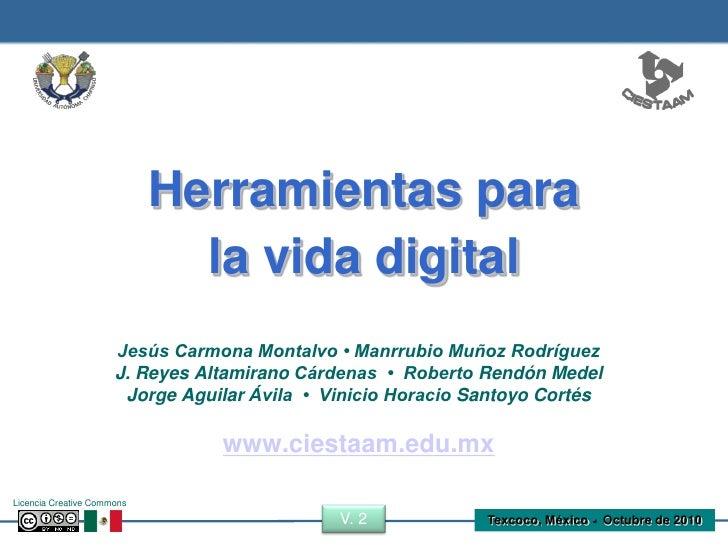 Herramientas para                               la vida digital                       Jesús Carmona Montalvo • Manrrubio M...