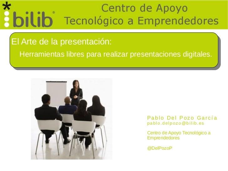 El Arte de la presentación:  Herramientas libres para realizar presentaciones digitales.                                  ...