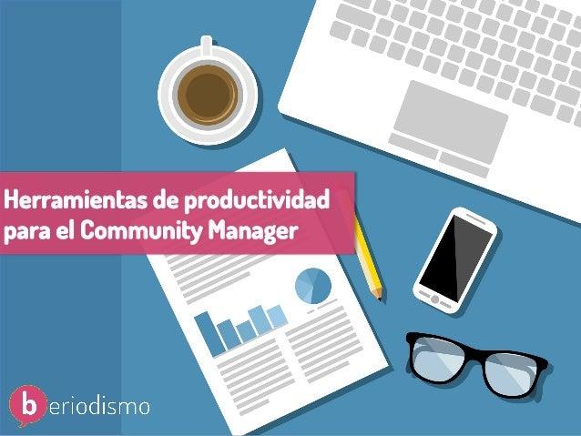 Herramientas para la productividad del Community Manager