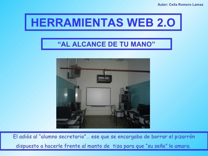 """HERRAMIENTAS WEB 2.O """" AL ALCANCE DE TU MANO"""" El adiós al """"alumno secretario""""… ese que se encargaba de borrar el pizarrón ..."""