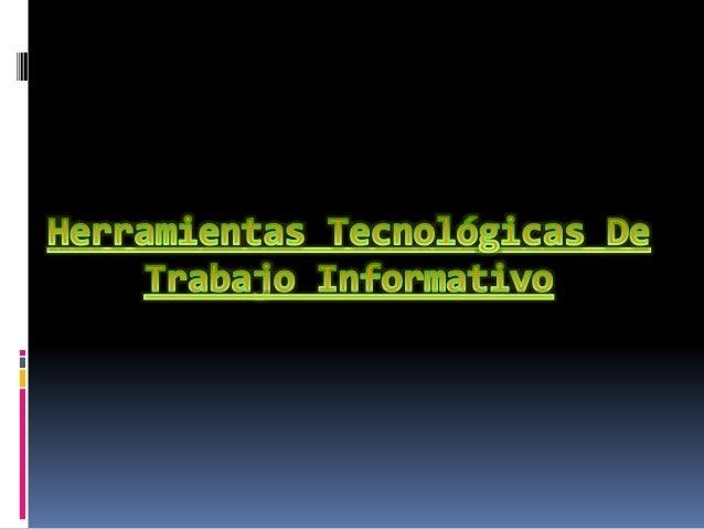 Herramientas tecnológicas de trabajo informativo