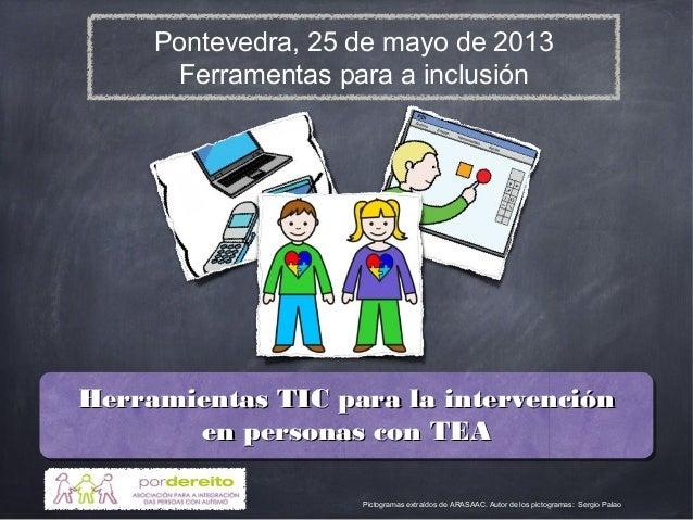 Herramientas TIC para la intervenciónHerramientas TIC para la intervenciónen personas con TEAen personas con TEAPictograma...