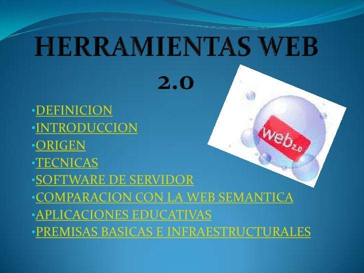 •DEFINICION •INTRODUCCION •ORIGEN •TECNICAS •SOFTWARE DE SERVIDOR •COMPARACION CON LA WEB SEMANTICA •APLICACIONES EDUCATIV...