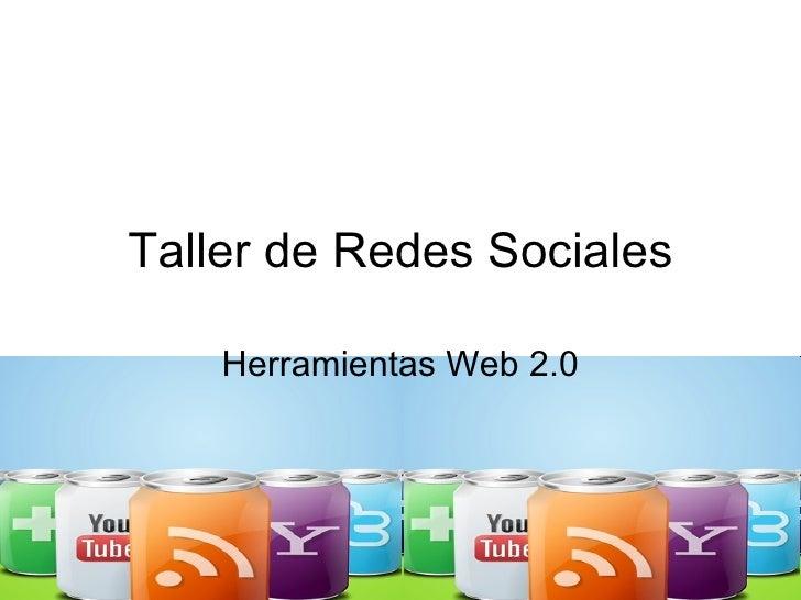 Taller de Redes Sociales Herramientas Web 2.0