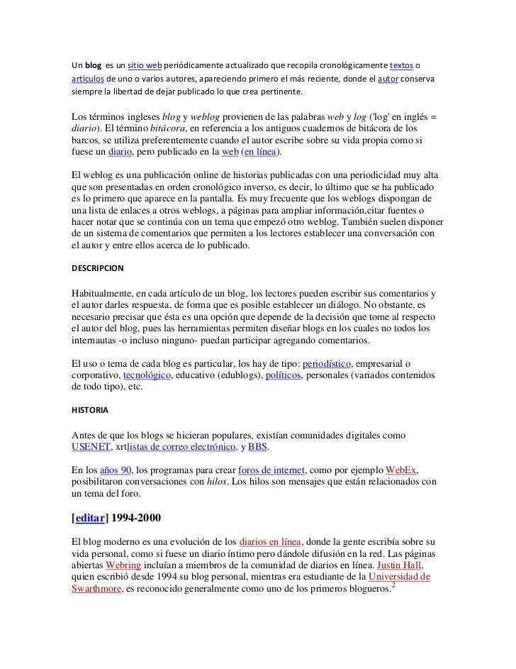 Un blog es un sitio web periódicamente actualizado que recopila cronológicamente textos oartículos de uno o varios autores...