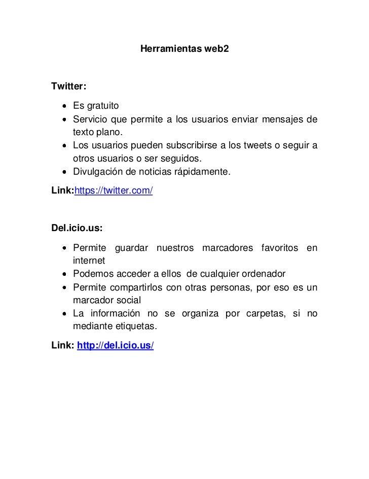 Herramientas web2Twitter:     Es gratuito     Servicio que permite a los usuarios enviar mensajes de     texto plano.     ...