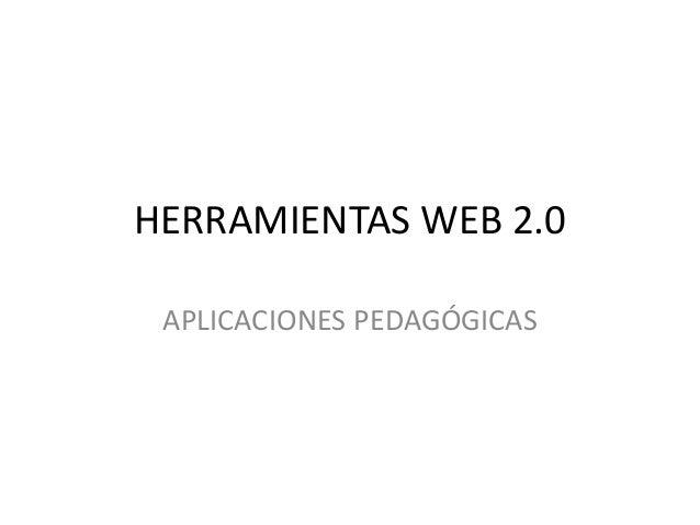 HERRAMIENTAS WEB 2.0 APLICACIONES PEDAGÓGICAS