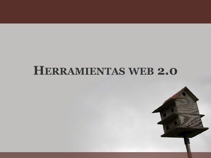 H ERRAMIENTAS   WEB  2.0