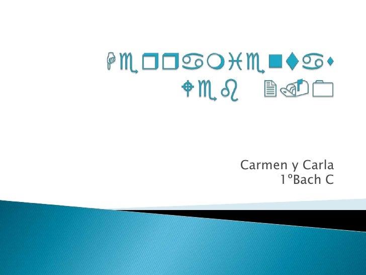 HerramientasWeb 2.0<br />Carmen y Carla<br />1ºBach C<br />