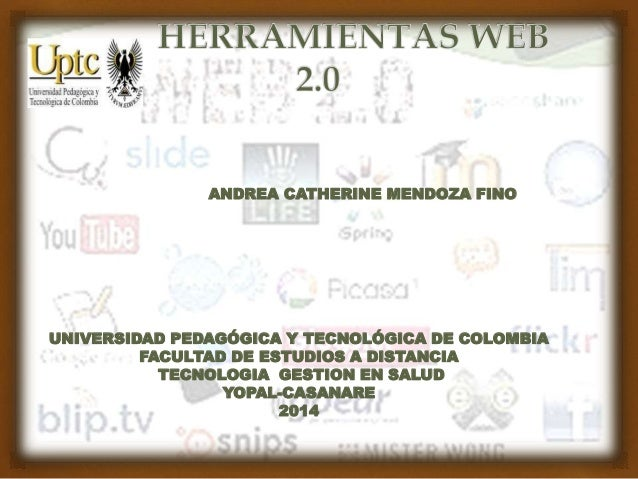ANDREA CATHERINE MENDOZA FINO  UNIVERSIDAD PEDAGÓGICA Y TECNOLÓGICA DE COLOMBIA  FACULTAD DE ESTUDIOS A DISTANCIA  TECNOLO...