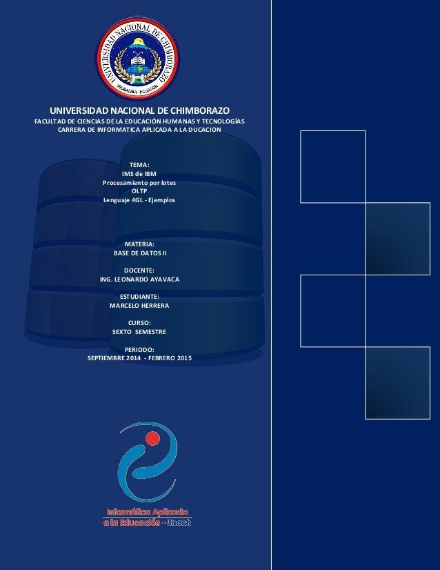 UNIVERSIDAD NACIONAL DE CHIMBORAZO FACULTAD DE CIENCIAS DE LA EDUCACIÓN HUMANAS Y TECNOLOGÍAS CARRERA DE INFORMATICA APLIC...