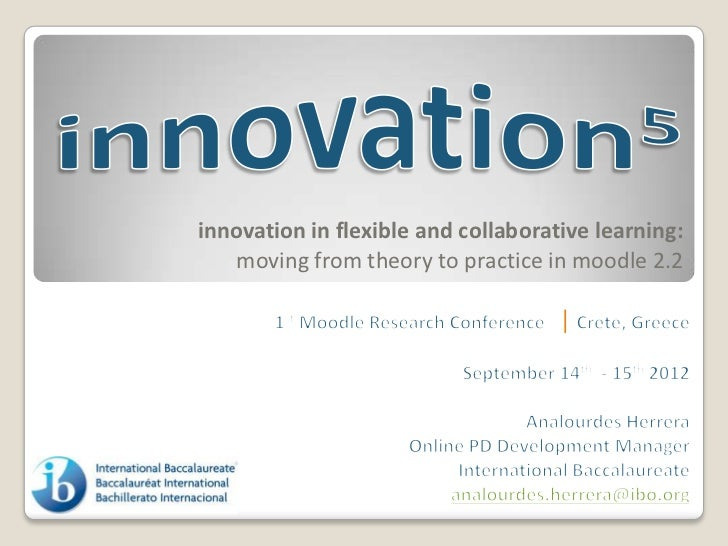 Innovation in Flexible and Collaborative Learning: Moving from theory into practice in Moodle 2.2