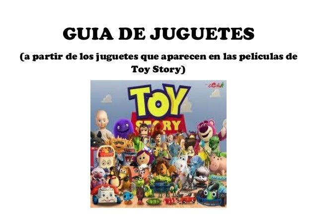 GUIA DE JUGUETES(a partir de los juguetes que aparecen en las películas de                        Toy Story)