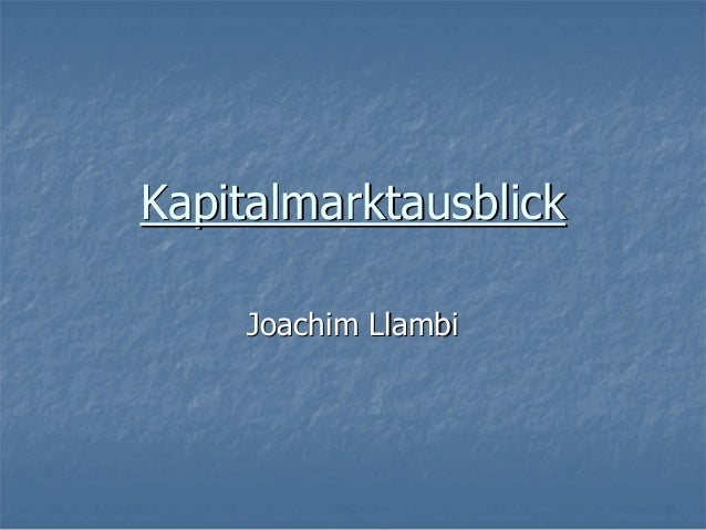 Kapitalmarktausblick Joachim Llambi