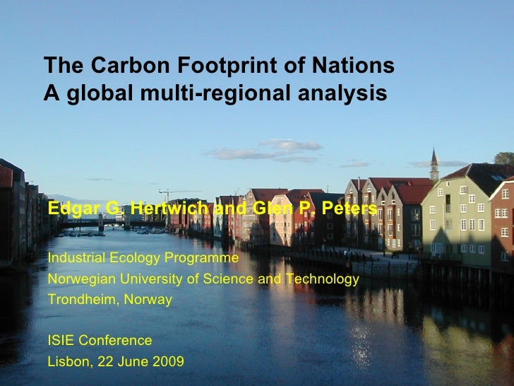 1         The Carbon Footprint of Nations     A global multi-regional analysis        Edgar G. Hertwich and Glen P. Peters...