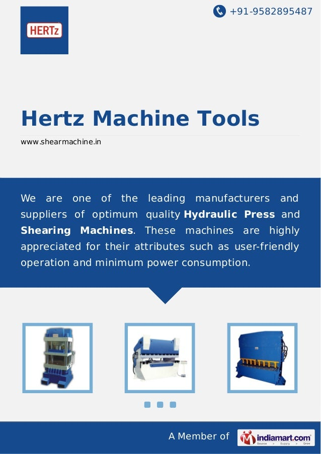 +91-9582895487  Hertz Machine Tools www.shearmachine.in  We  are  one  of  the  leading  manufacturers  and  suppliers of ...