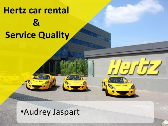 Hertz car rental & Service Quality •Audrey Jaspart