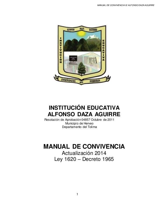 1  MANUAL DE CONVIVENCIA I.E ALFONSO DAZA AGUIRRE  INSTITUCIÓN EDUCATIVA  ALFONSO DAZA AGUIRRE  Resolución de Aprobación 0...