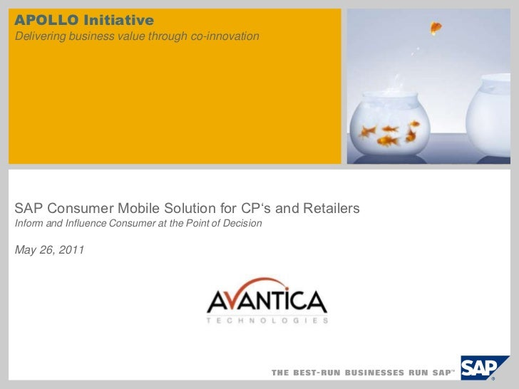 APOLLO InitiativeDelivering business value through co-innovation<br />SAP Consumer Mobile Solution for CP's and RetailersI...