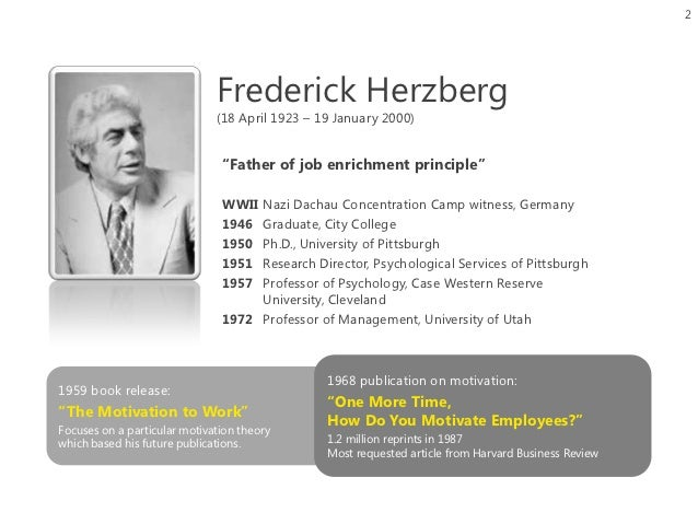 essay on herzberg Free essay: how would i solve this problem using maslow's motivational theory abraham maslow believed that to understand motivation at work, we much.