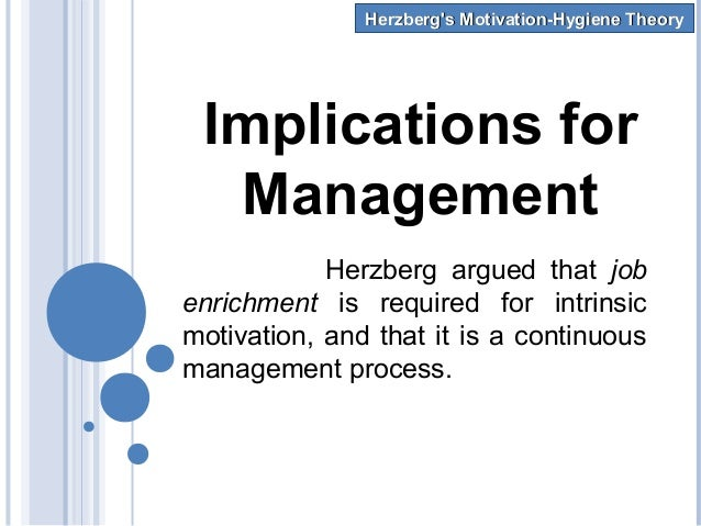 herzberg theory implication at kfc Abraham maslow and frederick herzberg (the  employees can then be scientifically selected and trained to ensure job 'fit' 1996 fayol's main contribution to management and organisation theory was to identify the functions of managers as those of planning production schedules.