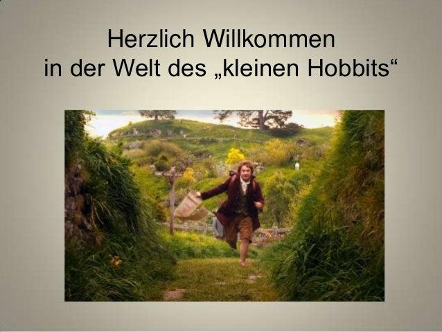 """Herzlich Willkommen in der Welt des """"kleinen Hobbits"""""""