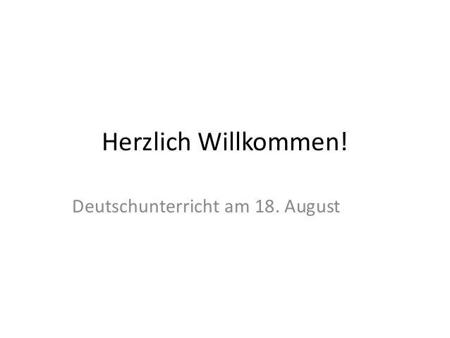 Herzlich Willkommen! Deutschunterricht am 18. August