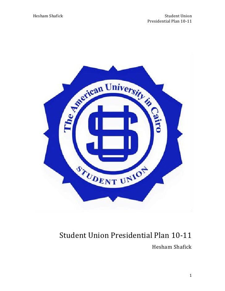 Hesham Shafick Student Union 10 11 Presidential Plan