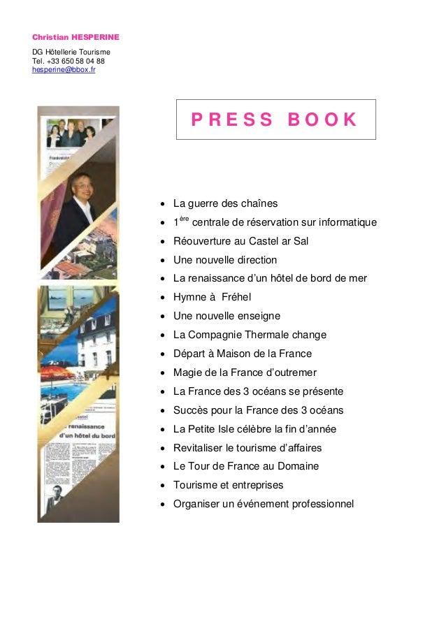 Christian HESPERINEDG Hôtellerie TourismeTel. +33 650 58 04 88hesperine@bbox.fr                               PRESS BOOK  ...