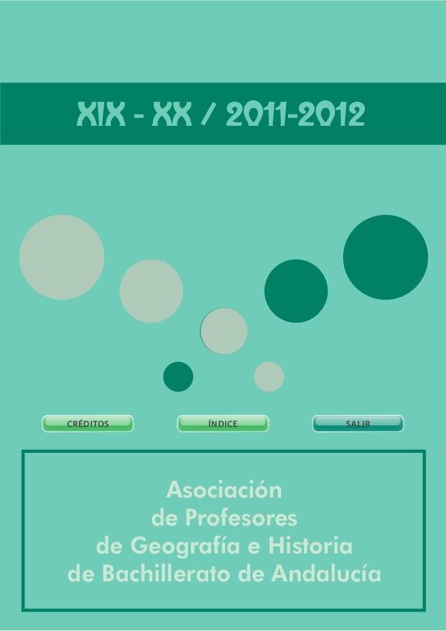 XIX - XX / 2011-2012Asociaciónde Profesoresde Geografía e Historiade Bachillerato de AndalucíaCRÉDITOS ÍNDICE SALIR