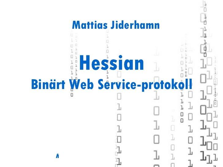 Hessian Binärt Web Service-protokoll Mattias Jiderhamn