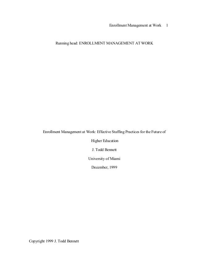 Enrollment Management at Work 1 Copyright 1999 J. Todd Bennett Running head: ENROLLMENT MANAGEMENT AT WORK Enrollment Mana...