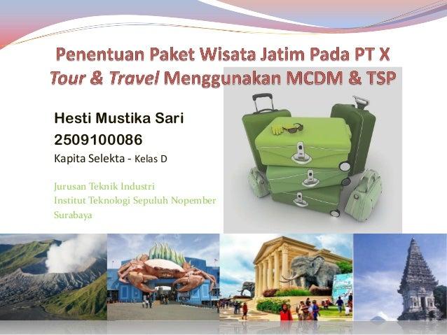 Hesti Mustika Sari2509100086Kapita Selekta - Kelas DJurusan Teknik IndustriInstitut Teknologi Sepuluh NopemberSurabaya
