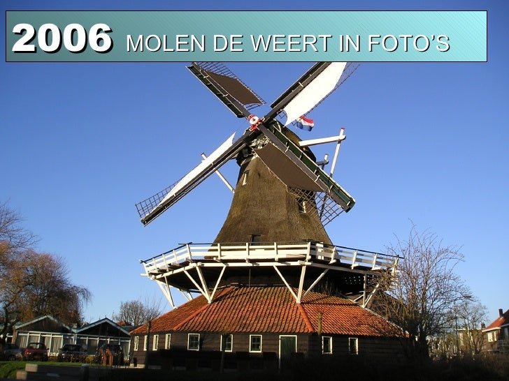 2006  MOLEN DE WEERT IN FOTO'S