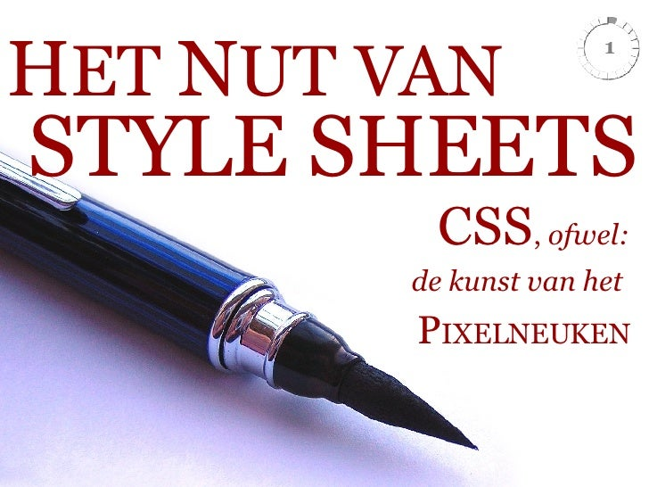 H ET  N UT VAN CSS ,  ofwel: de kunst van het   P IXELNEUKEN STYLE SHEETS