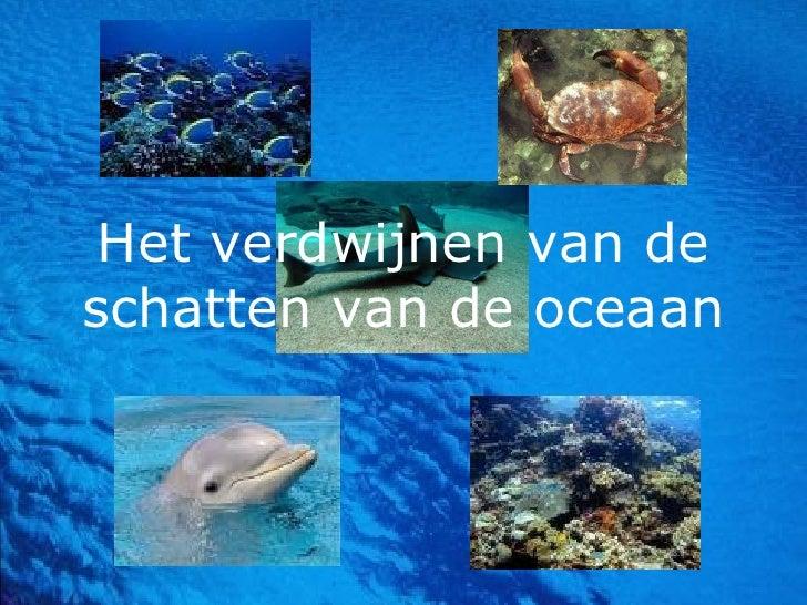 Het verdwijnen van de schatten van de oceaan
