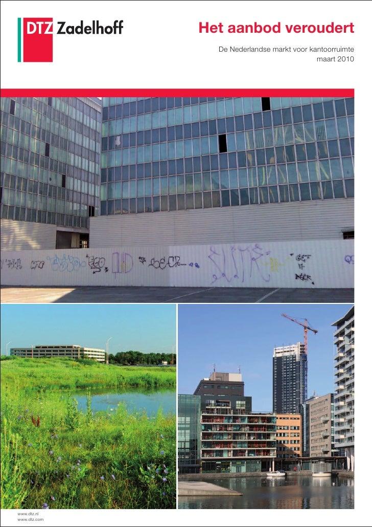 Het aanbod veroudert                          verandert                 De Nederlandse markt voor kantoorruimte           ...