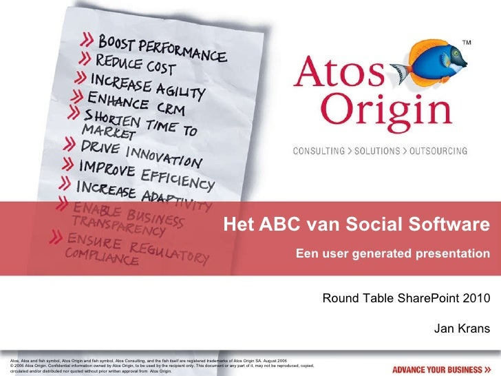 Het ABC van Social Software Een user generated presentation Round Table SharePoint 2010 Jan Krans