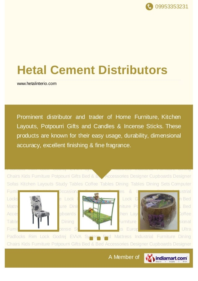 09953353231A Member ofHetal Cement Distributorswww.hetalinterio.comDining Chairs Kids Furniture Potpourri Gifts Bed & Bed ...