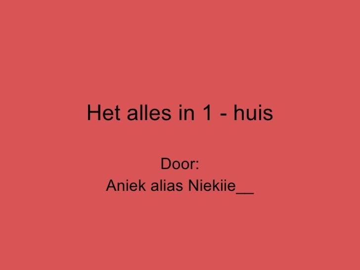 Het alles in 1 - huis Door: Aniek alias Niekiie__