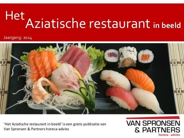 'Het Aziatische restaurant in beeld' is een gratis publicatie van Van Spronsen & Partners horeca-advies Aziatische restaur...