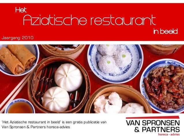 'Het Aziatische restaurant in beeld' is een gratis publicatie vanVan Spronsen & Partners horeca-adviesAziatische restauran...