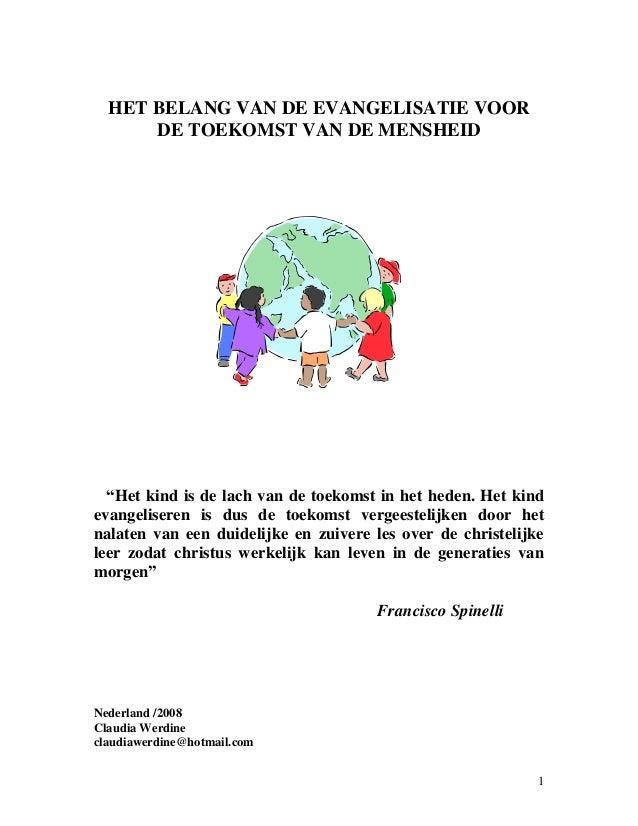 """HET BELANG VAN DE EVANGELISATIE VOOR      DE TOEKOMST VAN DE MENSHEID  """"Het kind is de lach van de toekomst in het heden. ..."""