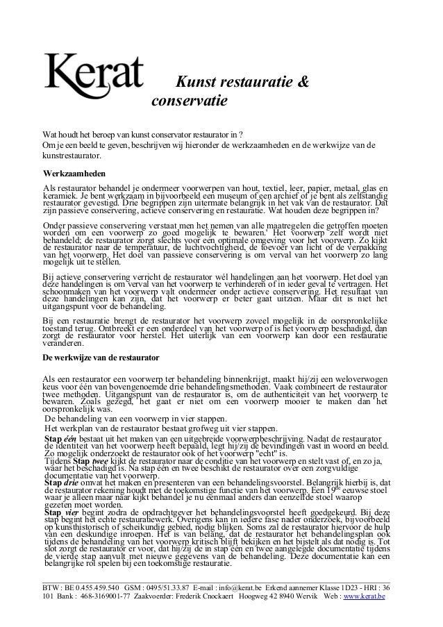Kunst restauratie & conservatie Wat houdt het beroep van kunst conservator restaurator in ? Om je een beeld te geven, besc...