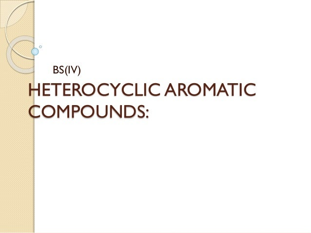 HETEROCYCLIC AROMATIC COMPOUNDS: BS(IV)