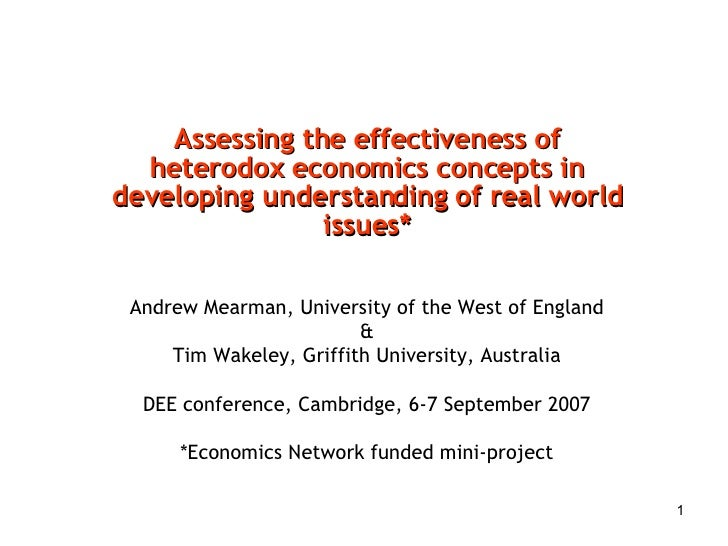 Assessing the effectiveness of heterodox economics concepts in developing understanding of real world issues* Andrew Mearm...