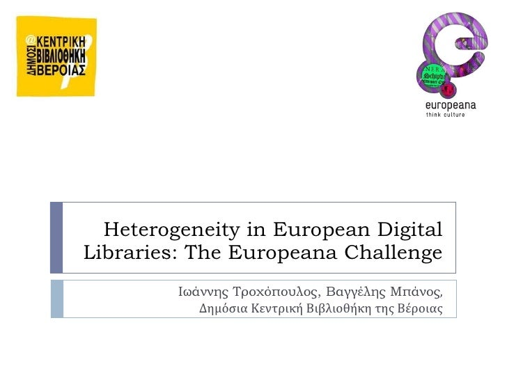 Heterogeneity in european digital libraries, the europeana challenge