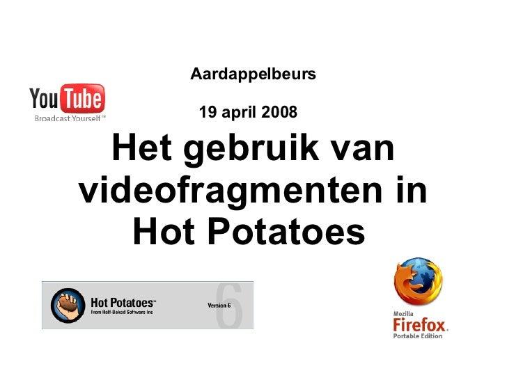 Aardappelbeurs 19 april 2008   Het gebruik van videofragmenten in Hot Potatoes